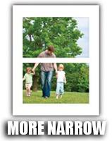 More Narrow